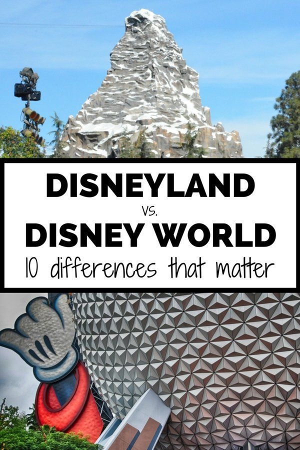 10 Differences Between Disney World And Disneyland & How