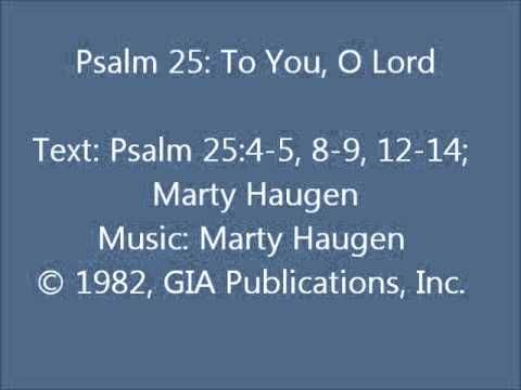 ▷ Psalm 25: To You, O Lord (Haugen setting) - YouTube | My funeral