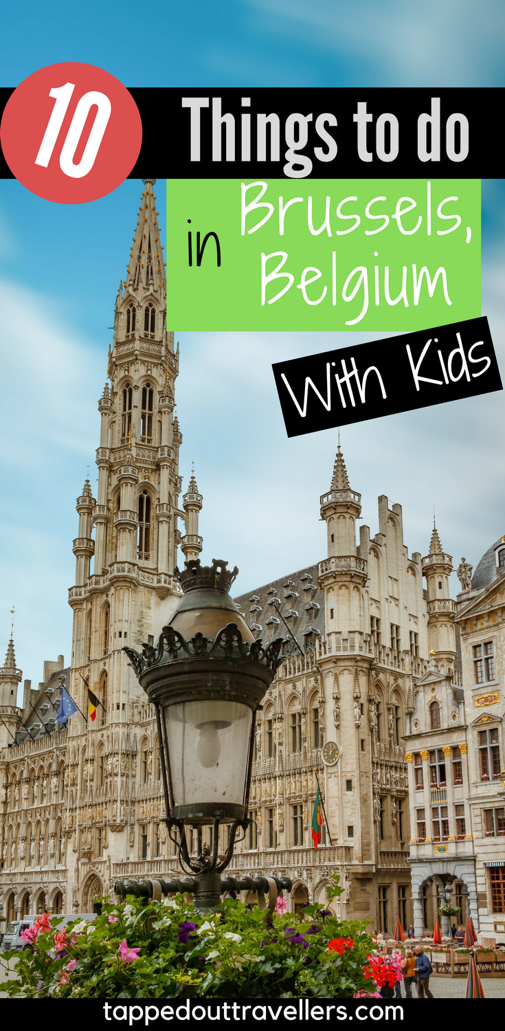 10 Things To Do In Brussels With Kids Tapped Out Travellers Tourist Attraction Travel Brussel