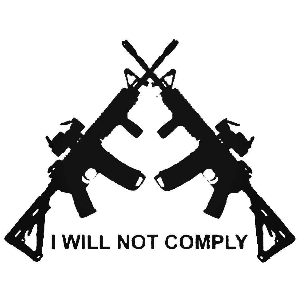 I will not comply crossed ar15 ar 15 decal sticker ballzbeatz com