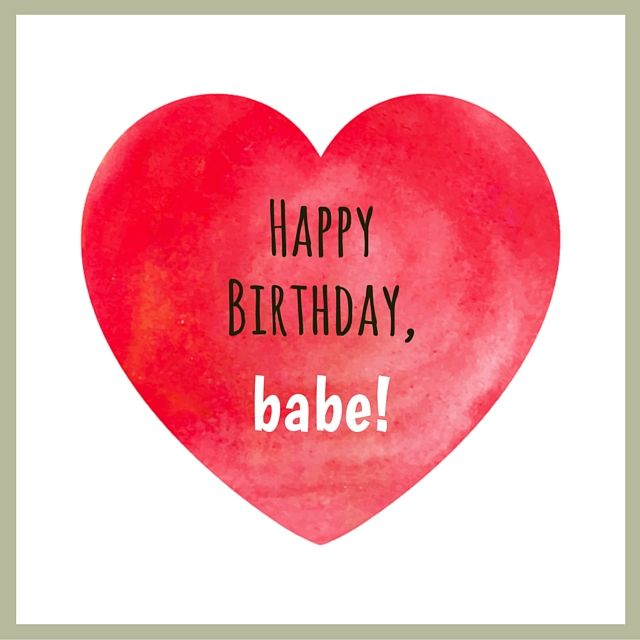 Happy Birthday Babe Romantic Wishes For