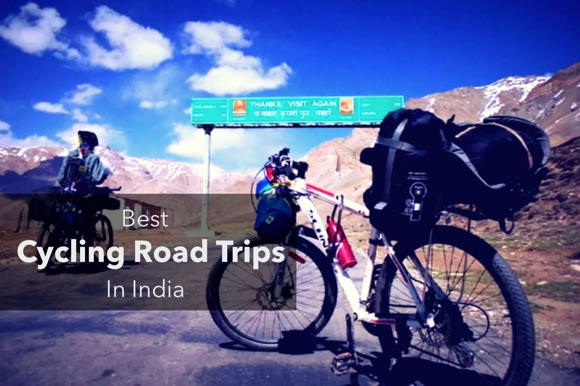 12 Best Cycling Road Trips In India You Must Take Road Trip Trip India Travel