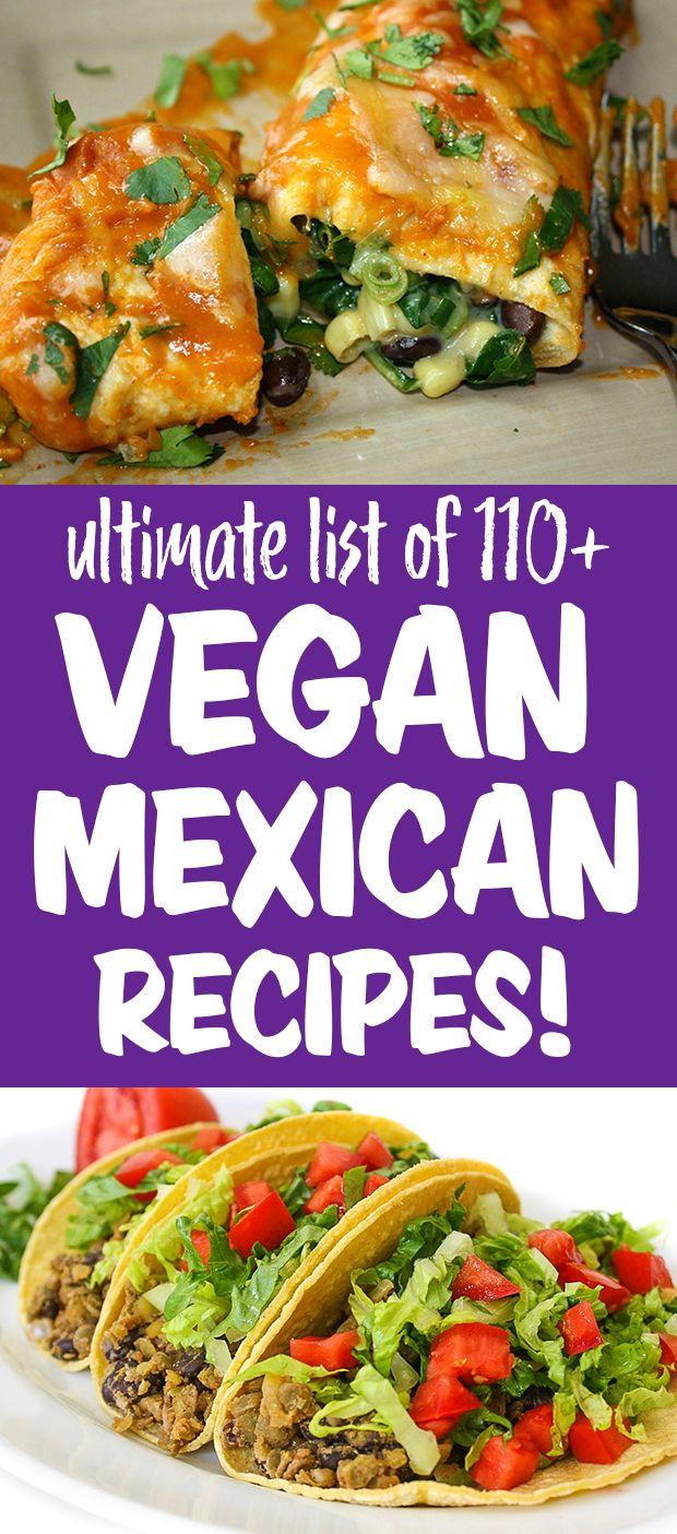 Ultimate List of 110+ Vegan Mexican Recipes Vegan
