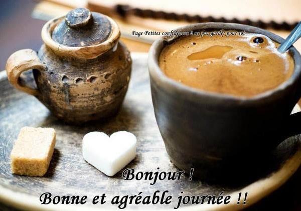 Bonjour Bonne Et Agréable Journée Coffee Love Coffee