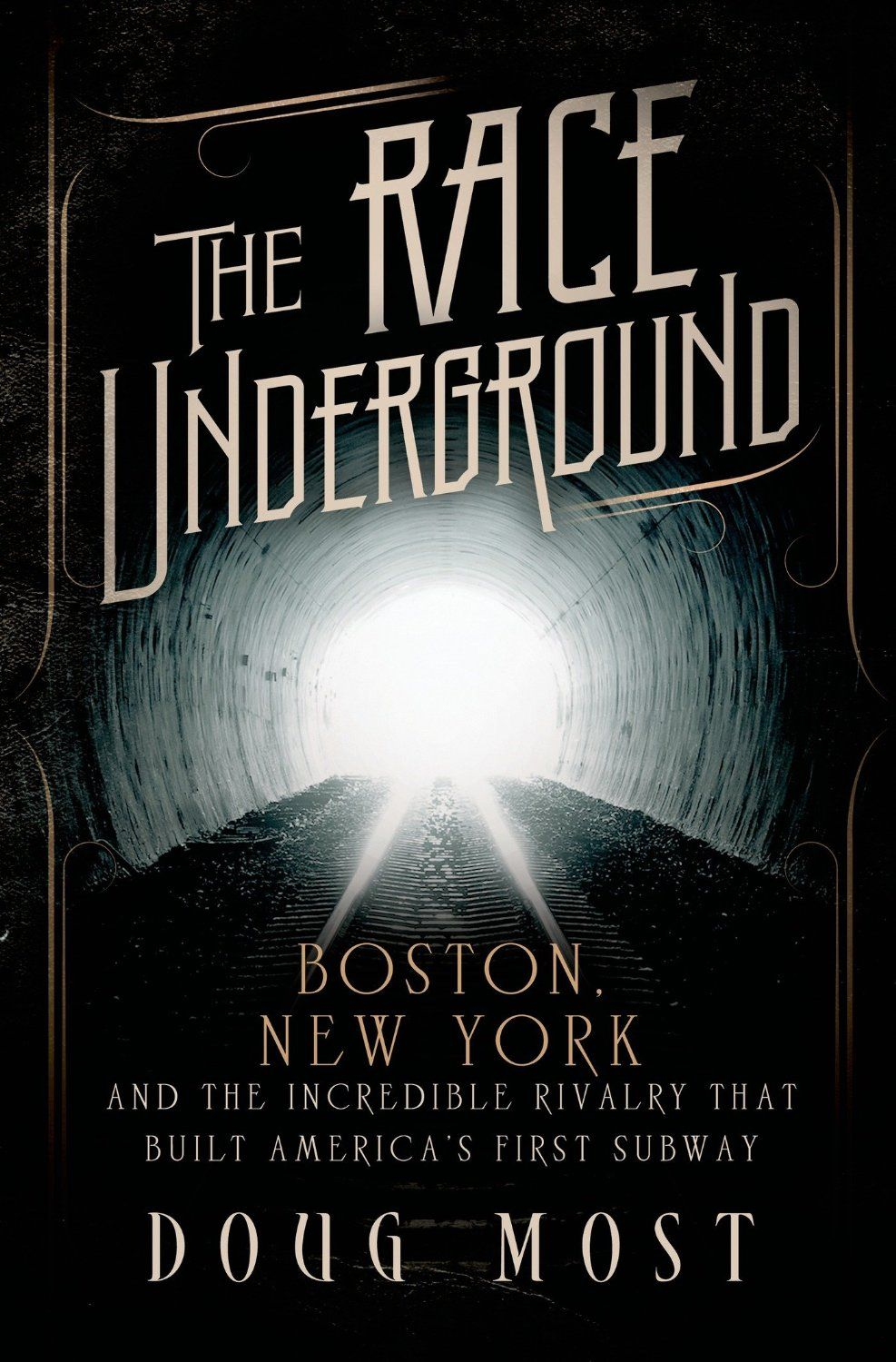 The Race Underground Boston, New York, and the Incredible