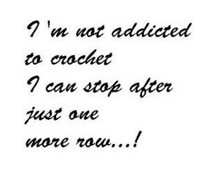I39m Not Addicted To Crochet Crochet Quotes Crochet Crochet Humor Knitting