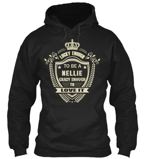 Lucky To Be A Nellie Shirt Black Sweatshirt Front