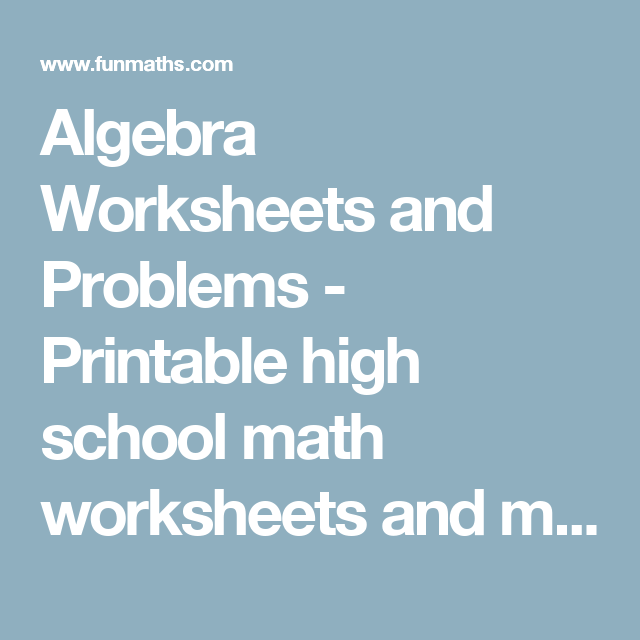 Algebra Worksheets and Problems - Printable high school math ...