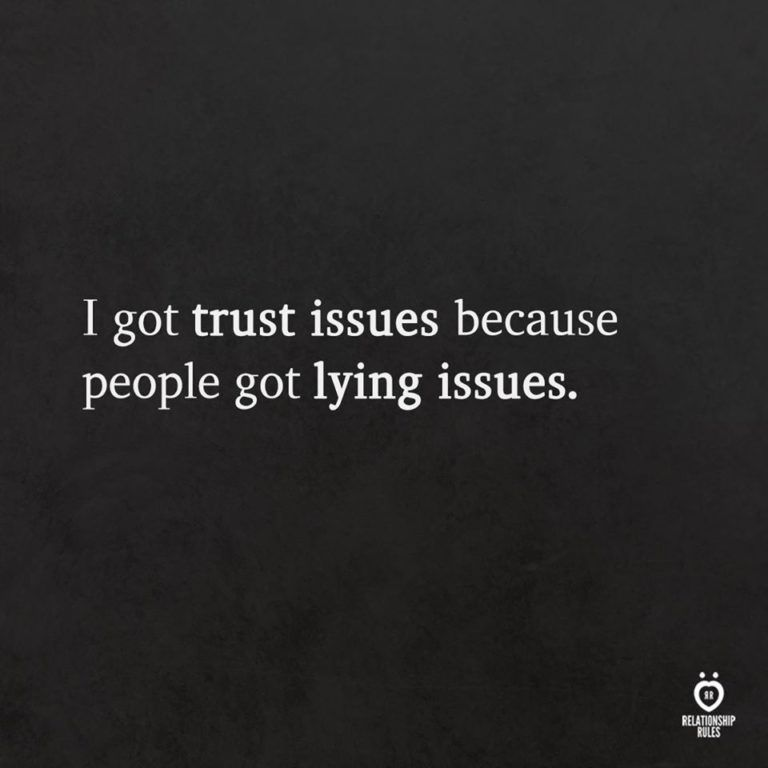 I got Trust Issues Because People Got Lying Issues