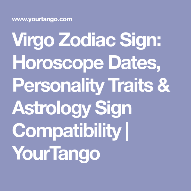 The Ultimate Guide To The Virgo Zodiac Sign The Most Down To Earth