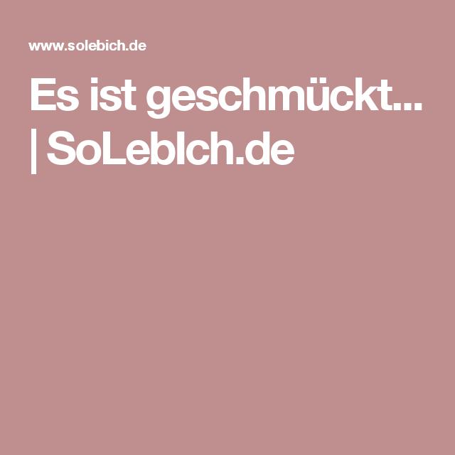 Es ist geschmückt... | SoLebIch.de