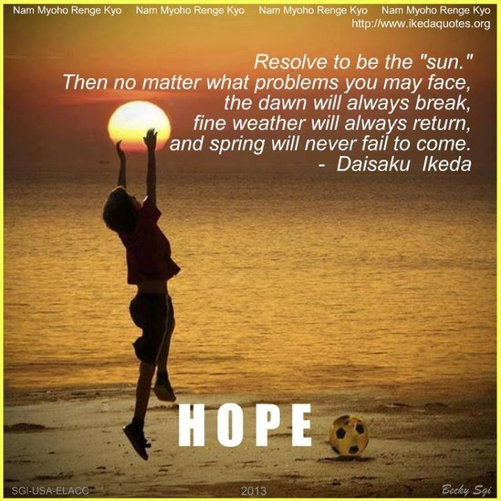 Resolve to be the sun...Daisaku Ikeda | Buddhism quote ...
