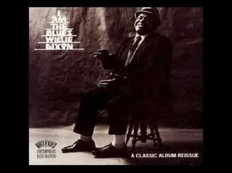 Willie Dixon I Can T Quit You Baby From Album I Am The