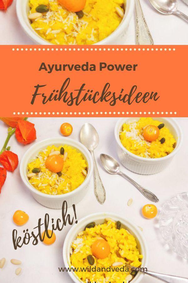 Köstliche Ayurveda Power Frühstücksideen | Wild&Veda