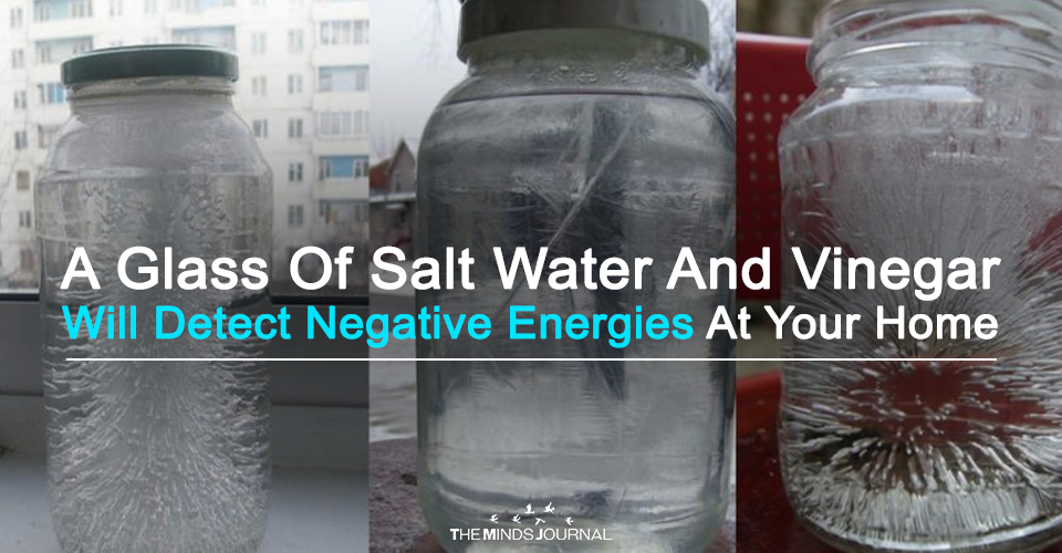 A Glass Of Salt Water And Vinegar Will Detect Negative Energies In