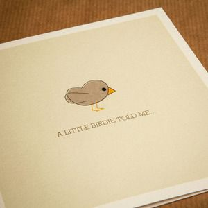 Little birdie's talk a lot... there's a bun in the oven, your pal got a promotion or someone did really well in their driving test, endless possibilities.