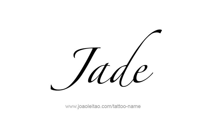 Jade Name Tattoo Designs Name Tattoo Name Tattoos Name Tattoo Designs