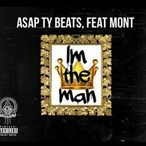 Im The Man feat Mont Glizzy by ASAP Ty Beats on SoundCloud