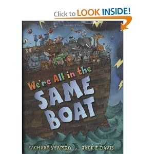 'We're All in the Same Boat' by Zachary R. Shapiro and Jack E. Davis  Alphabet book featuring some crazy animals