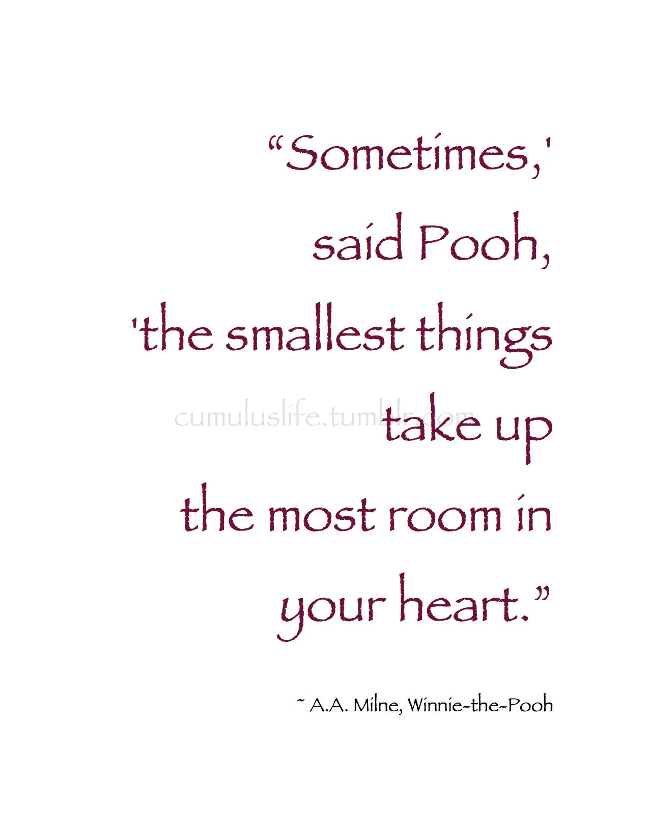"Quotes About Affection February  ❤ ""Sometimes' Said Pooh 'the Smallest Things Take Up"