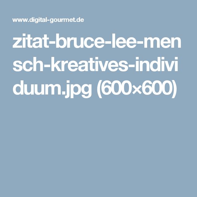 zitat-bruce-lee-mensch-kreatives-individuum.jpg (600×600)