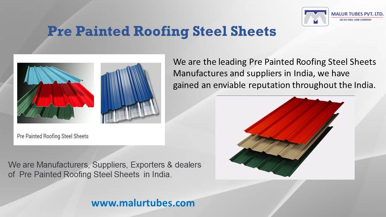 Malur Tubes are One of the leading Pre Painted Roofing Steel Sheets
