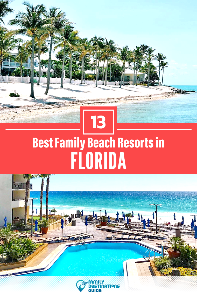 13 Best Family Beach Resorts In Florida Family Beach Resorts Florida Resorts Beach Resorts