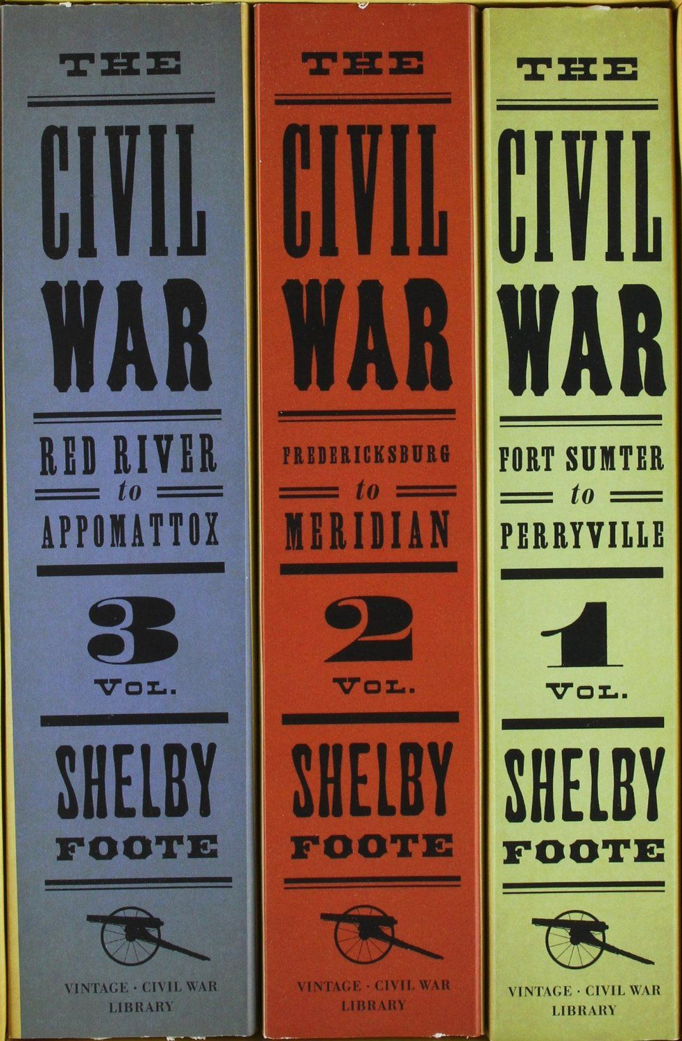 The Civil War A Narrative By Shelby Foote Civil War Shelby Foote War