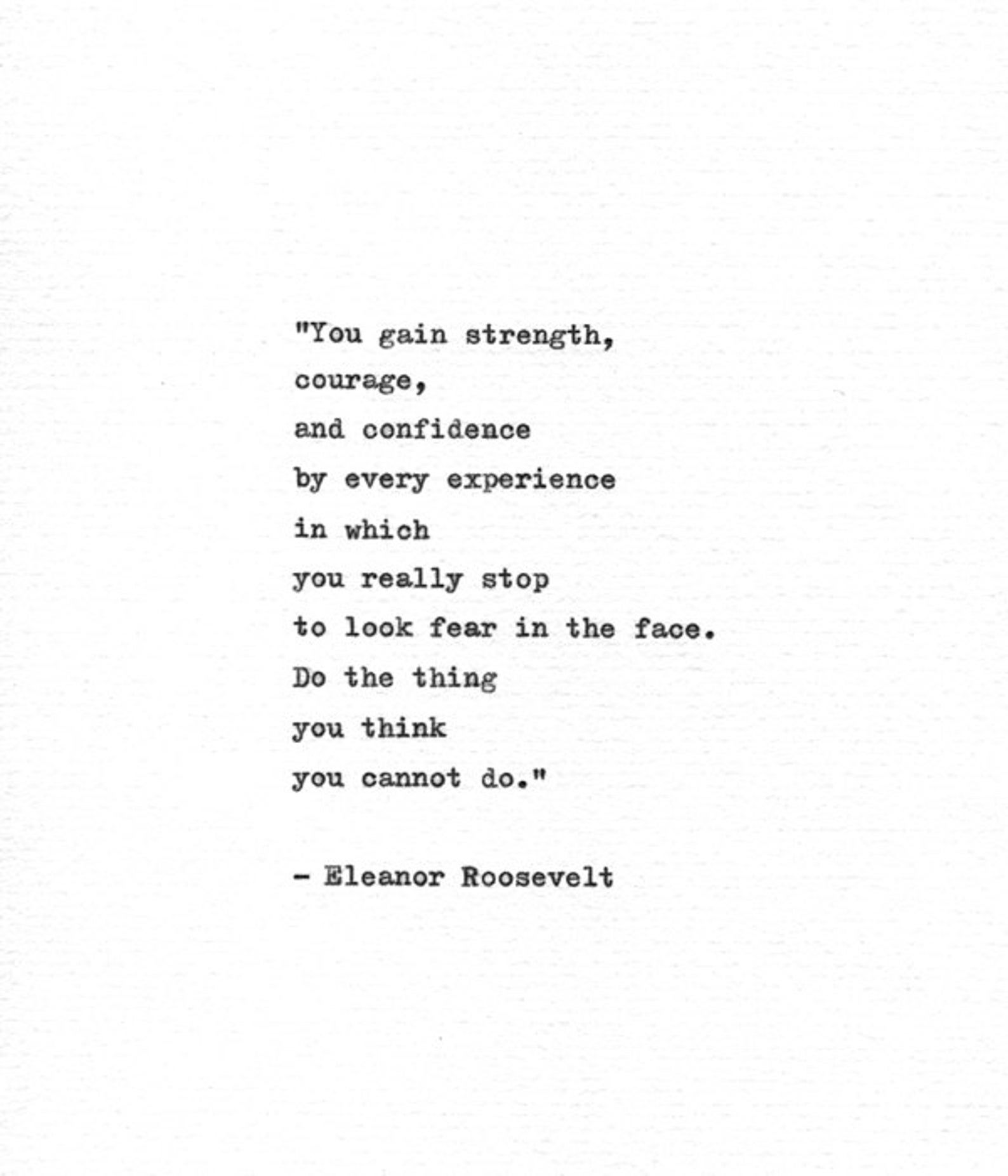 Eleanor Roosevelt Hand Typed Quote 'Look Fear In T