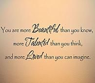 You Are More Beautiful Talented Loved Wall Decal - Trading Phrases