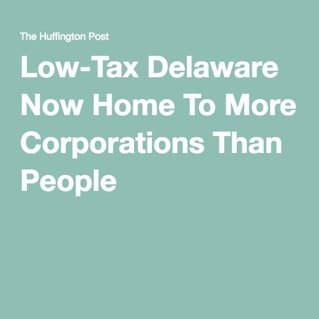 Why Apple, Google And BofA All Have The Same Address,  Low-Tax Delaware Now Home To More Corporations Than People  http://www.huffingtonpost.com/2012/07/02/delaware-tax-haven_n_1644006.html