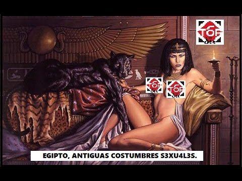 EGIPTO, ANTIGUAS COSTUMBRES S3XU4L3S.