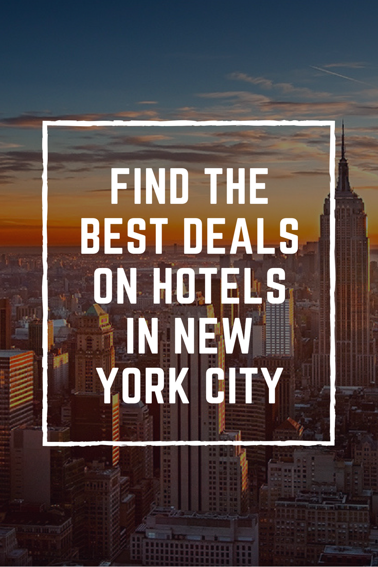 Find The Best Deals On Hotels In New York City At