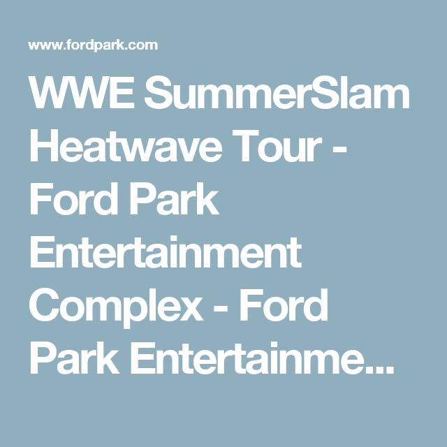 WWE SummerSlam Heatwave Tour - Ford Park Entertainment Complex - Ford Park Entertainment Complex