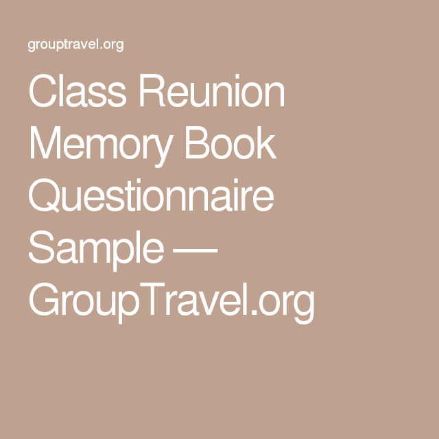 class reunion memory book questionnaire sample grouptravelorg