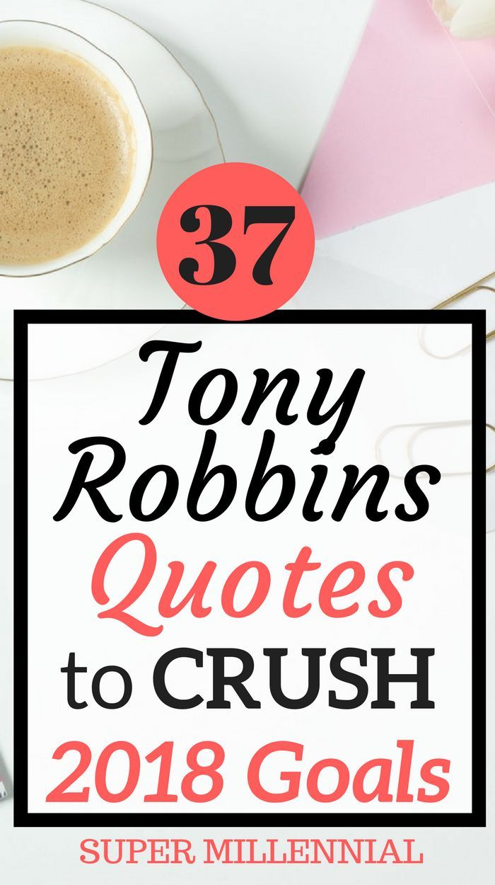 37 Tony Robbins Quotes For Your 2018 Resolutions. Use This Inspiration To  Take Massive Action