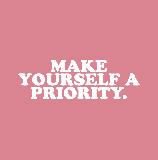 Make yourself a priority //
