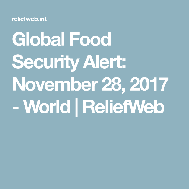 Global Food Security Alert November    World  Reliefweb