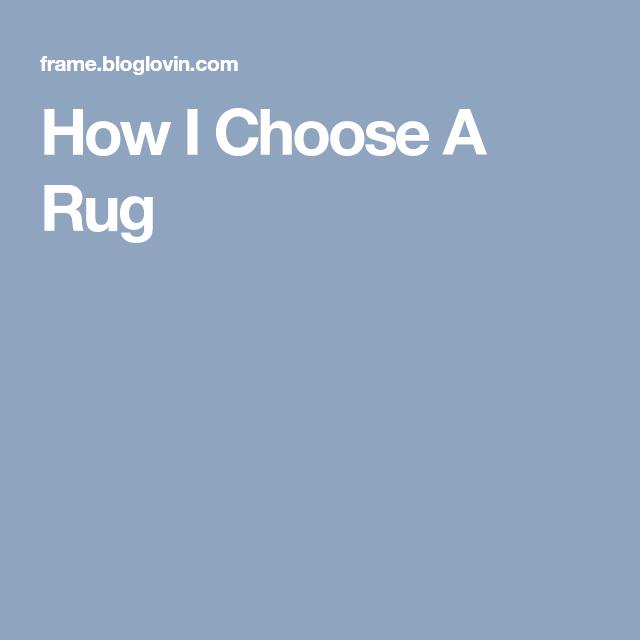 How I Choose A Rug