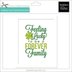 Feeling Lucky to be a Forever Family  Digital Download or We Ship Print pebblesinmypocket.com