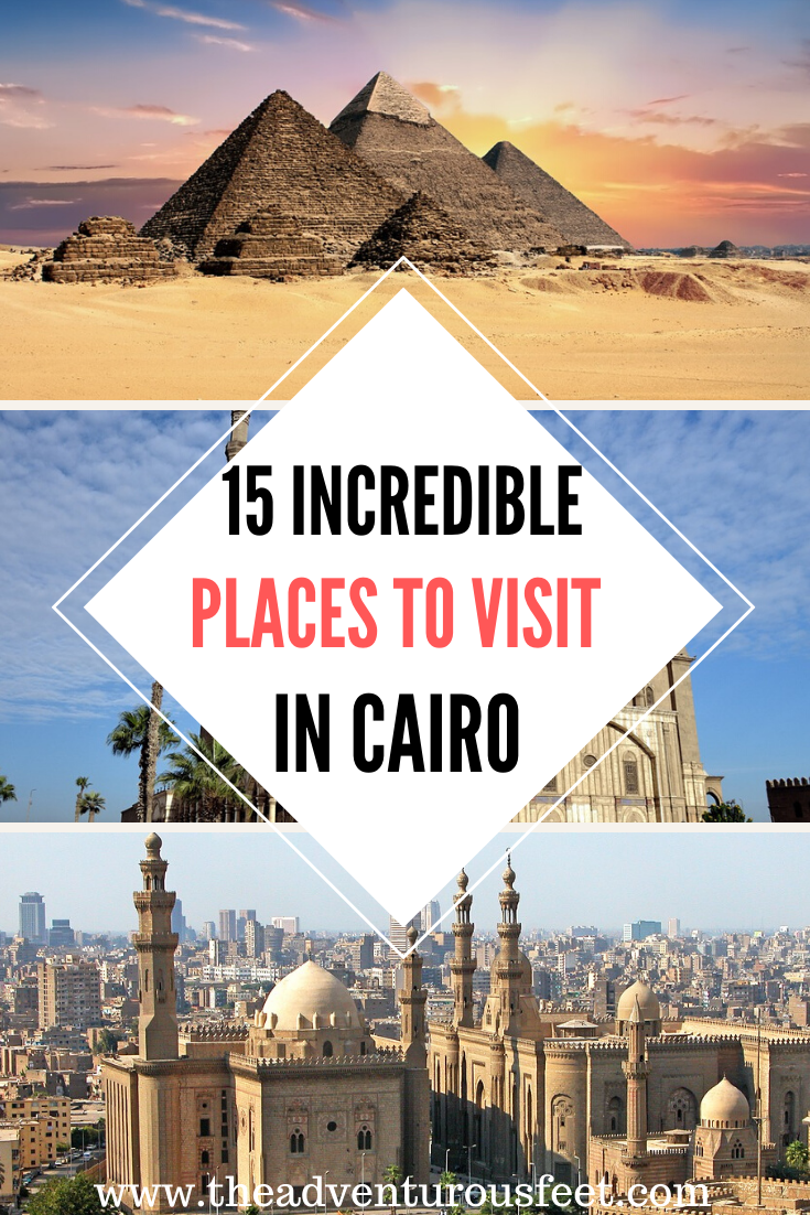 15 Best Places To Visit In Cairo Egypt The Adventurous Feet Africa Travel Beautiful Places Cool Places To Visit Places To Visit