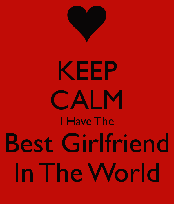 keep calm i have the best girlfriend in the world 1 best girlfriend,pictures,photos