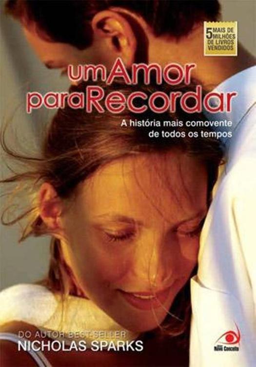 Um Amor Para Recordar Nicholas Sparks Com Imagens Um Amor