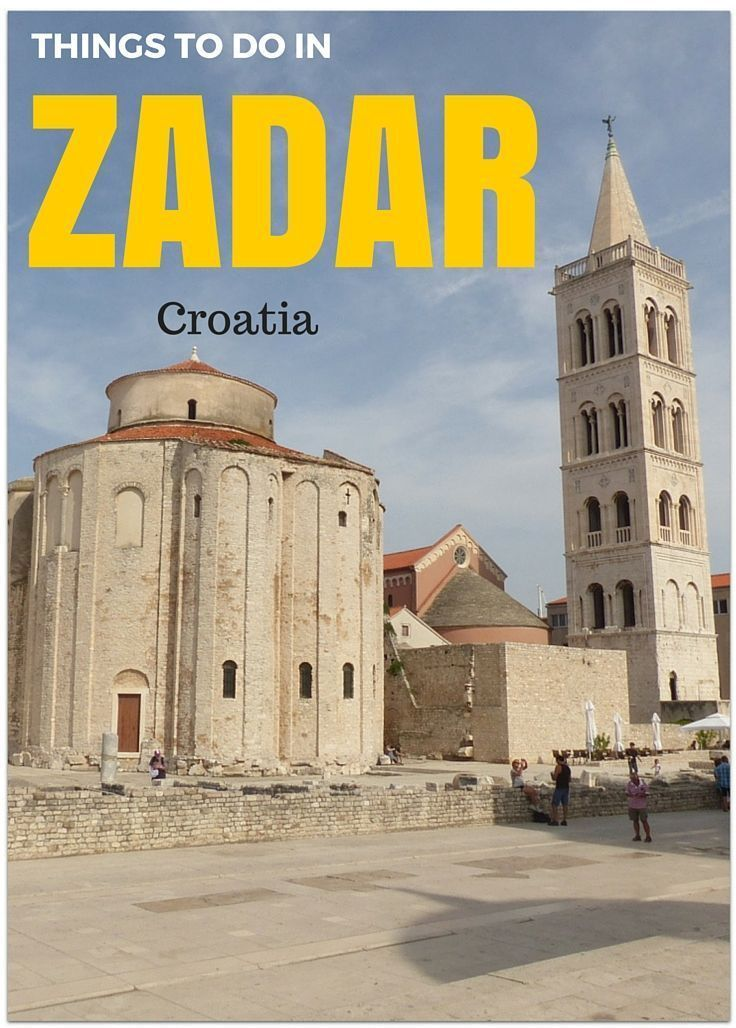 Top 10 Things To Do In Zadar Budget Travel Tips Advice
