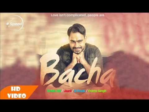 Bacha Full Video Prabh Gill Latest Punjabi Song 2016 YouTube