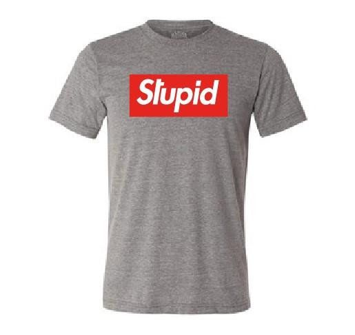 bb088a303002 Stupid T shirt Supreme Inspired Parody Streetwear Hype beast ...