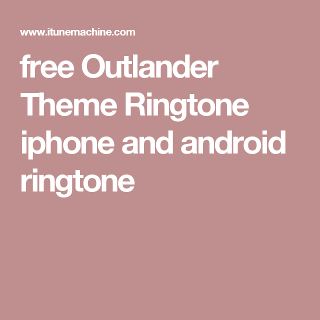 free Outlander Theme Ringtone iphone and android ringtone