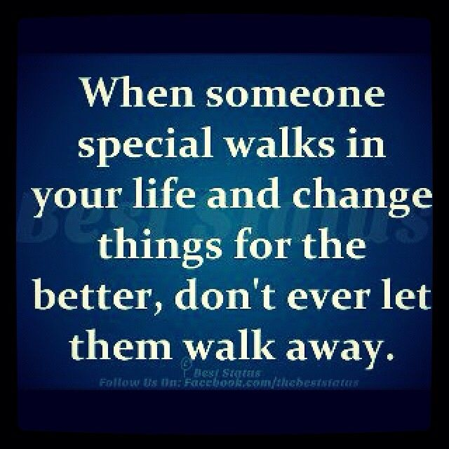 Special Person In Your Life Quotes When Someone Special Walks Into