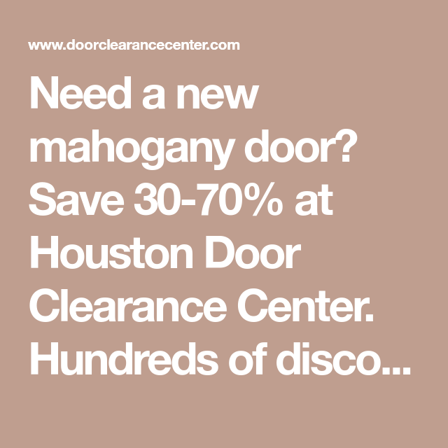 Need A New Mahogany Door Save 30 70 At Houston Door Clearance
