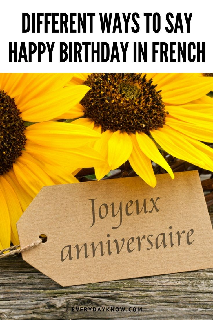 Different ways to say Happy Birthday in French Happy